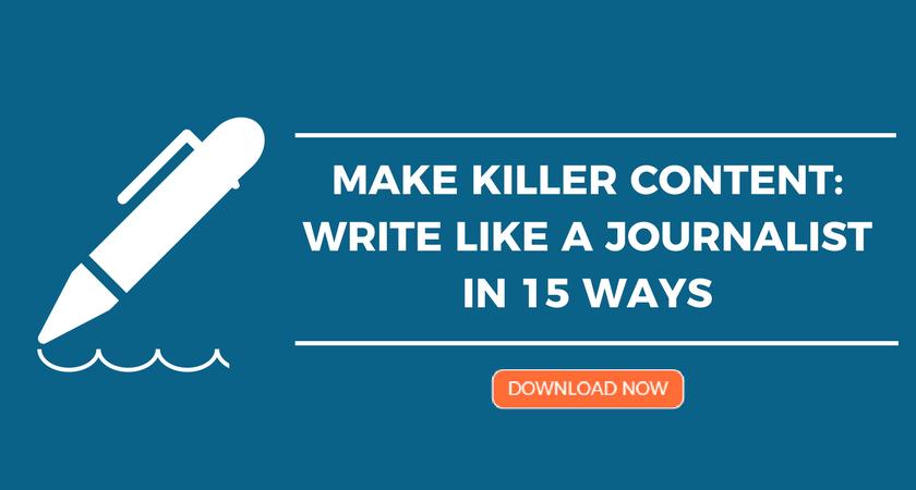 Make Killer Content_ Write Like a Journalist Blog CTA.png