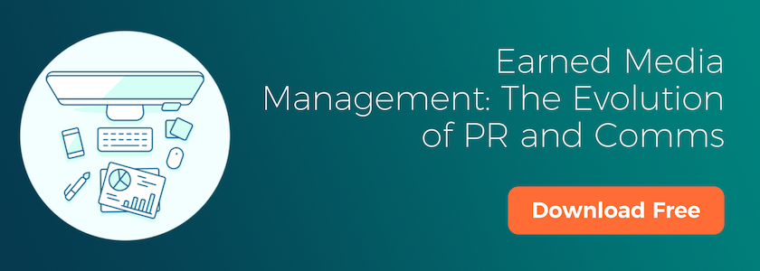 Earned Media Management: The Evolution of PR and Comms CTA.png